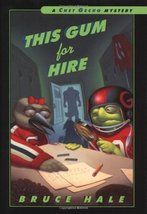 This Gum for Hire: A Chet Gecko Mystery [Paperback] by Hale, Bruce - $1.97