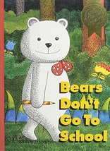 Houghton Mifflin Reading the Literature Experience: Bears Don't Go to Sc... - $9.85