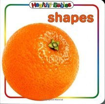 Healthy Babies: Shapes [Board book] by Adirondack Books - $3.89