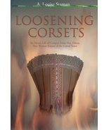 Loosening Corsets: The Heroic Life of Georgia's Feisty Mrs. Felton, Firs... - $49.99