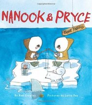 Nanook & Pryce: Gone Fishing by Crowley, Ned; Day, Larry - $12.69