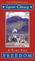 A Time for Freedom [Deckle Edge] [Hardcover] by Cheney, Lynne - $7.27