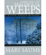 When the Last Magnolia Weeps by Saums, Mary - $99.97