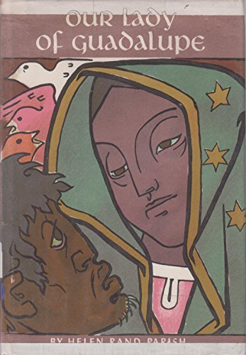 Primary image for Our Lady Of Guadalupe [Illustrated By Jean Charlot] [Hardcover] Parish, Helen Ra