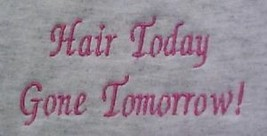 Breast Cancer Awareness Hair Today Gone Tomorrow Gray S/S T Shirt Unisex L New - $17.79
