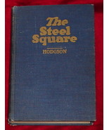 The Steel Square, A Practical Treatise on the Application by Fred T Hodgson - $12.00