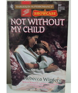Book Not Without My Child by Rebecca Winters - $2.95