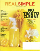 Real Simple Magazine April 2013 Organizing;Easy... - $9.99