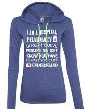 I Am A Hospital Pharmacy Buyer T Shirt, You Can't Understand T Shirt (Anvil Ladi - $37.99+