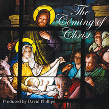 The Coming of Christ by David Phillips - CD