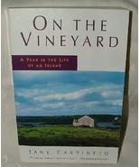 1999 1st Paperback ON THE VINEYARD Martha's Vineyard MAss Jane Carpineto... - $10.00