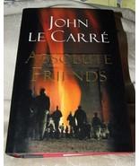 2003 First Edition ABSOLUTE FRIENDS John le Carre FINE w/ DJ - $40.00
