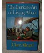 1990 1st 3rd Printing The Intricate Art of Living Afloat by Clare Allcar... - $18.00