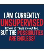 I Am Currently Unsupervised...T-Shirt - Mens - XL - $13.99