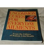 Uncommon Cures for Everyday Ailments 2007 First Paperback FINE NEW CONDI... - $5.00