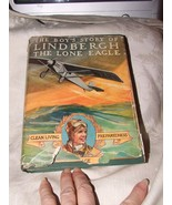 First 1928 The Boy's Story of Lindbergh The Lone Eagle Beamish RARE w/ DJ - $48.00