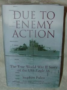 Primary image for 2005 DUE TO ENEMY ACTION Signed Stephen Puleo True WWII Story USS Eagle 56
