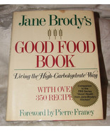 1990 Reprint JANE BRODY'S GOOD FOOD BOOK Living the High Carbohydrate Wa... - $12.00