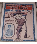 1917 Sheet Music WHERE DO WE GO FROM HERE Doughboy WWI Tang Cheong Imper... - $20.00