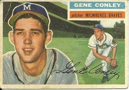 1956 Topps Gene Conley 17 Braves Good - $2.00