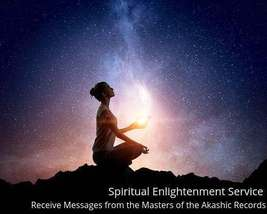Spiritual Enlightenment Service -Receive Messages From Akashic Records Masters - $79.00