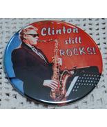 "Bill ""Clinton Still Rocks"" Saxophone Button (Pinback) - $4.50"