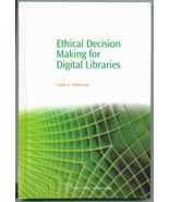 Ethical decision making for digital libraries - Cokie G. Anderson - $89.95