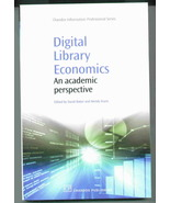 Digital Library Economics: An Academic Perspective by David Baker, Wendy... - $89.95