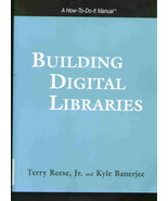 Building Digital Libraries: A How-To-Do-It Manual - Reese, Banerjee - $79.95