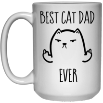 Best Cat Dad Ever Fathers Day 15 oz. White Mug - $14.50