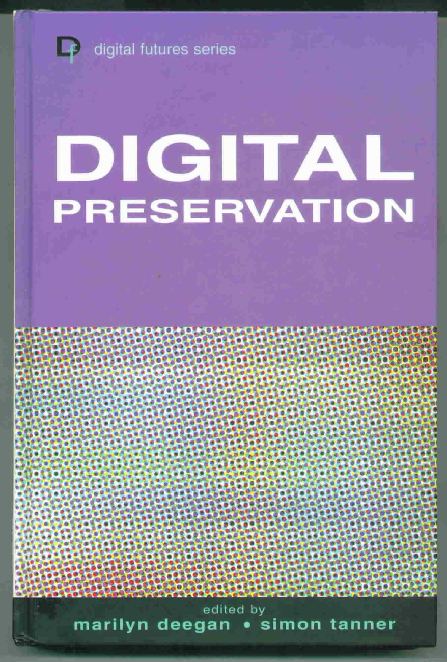 Digital preservation by Marilyn Deegan and Simon Tanner