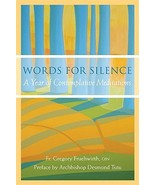 Words for Silence: A Year of Contemplative Meditations by Gregory Fruehw... - $7.99