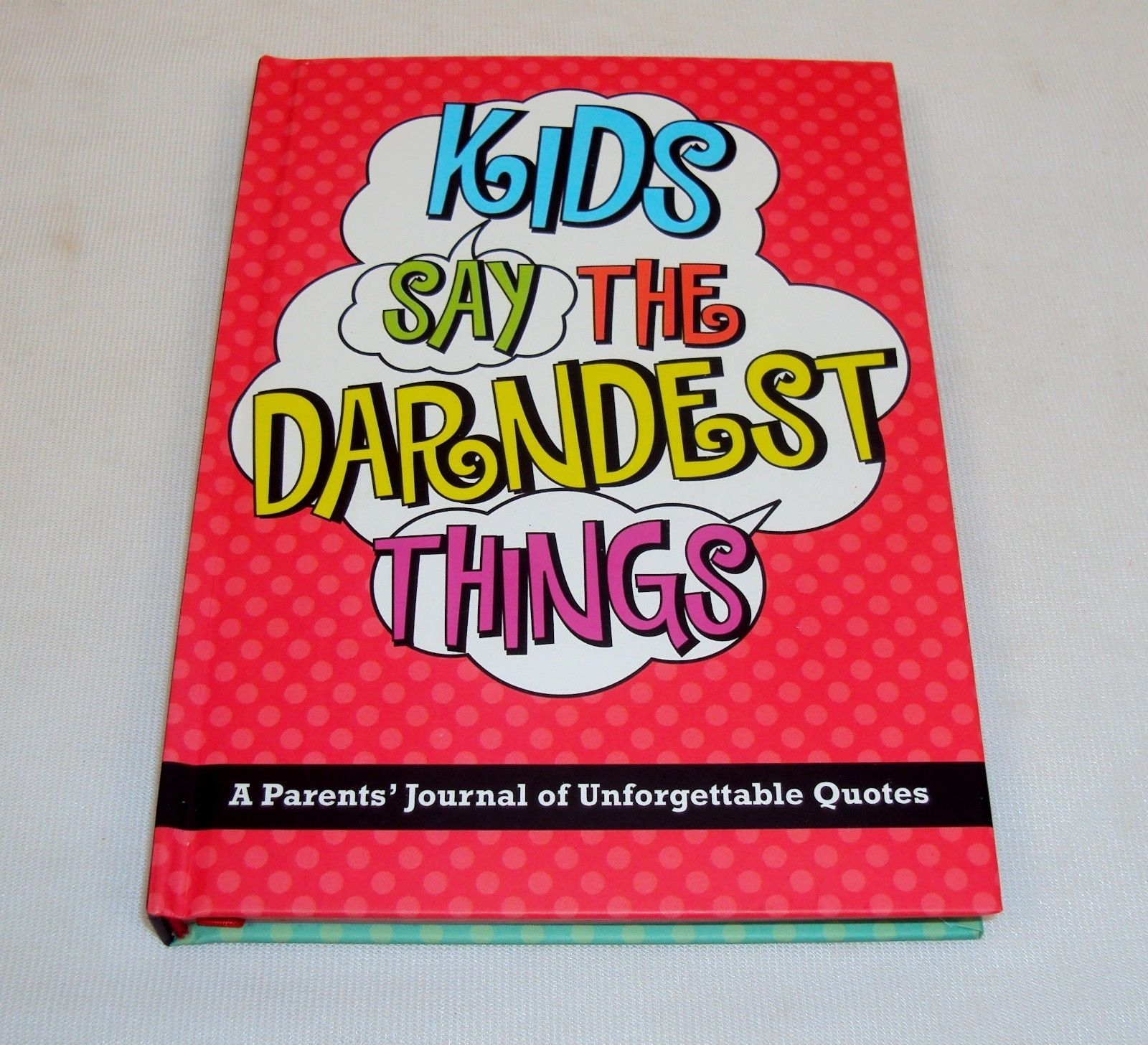 Primary image for Kids Say The Darndest Things ~ Personal Journal Of Your Child's Quotes & Sayings