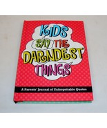 Kids Say The Darndest Things ~ Personal Journal Of Your Child's Quotes & Sayings - $14.65