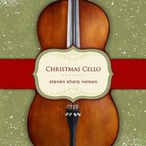 CHRISTMAS CELLO by Steven Sharp Nelson