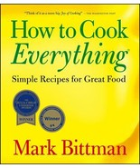 How to Cook Everything: Simple Recipes for Great Food by Mark Bittman - $6.90