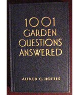 1001 GARDEN QUESTIONS ANSWERED by Alfred C Hottes Agriculture, HC Illus - $21.13