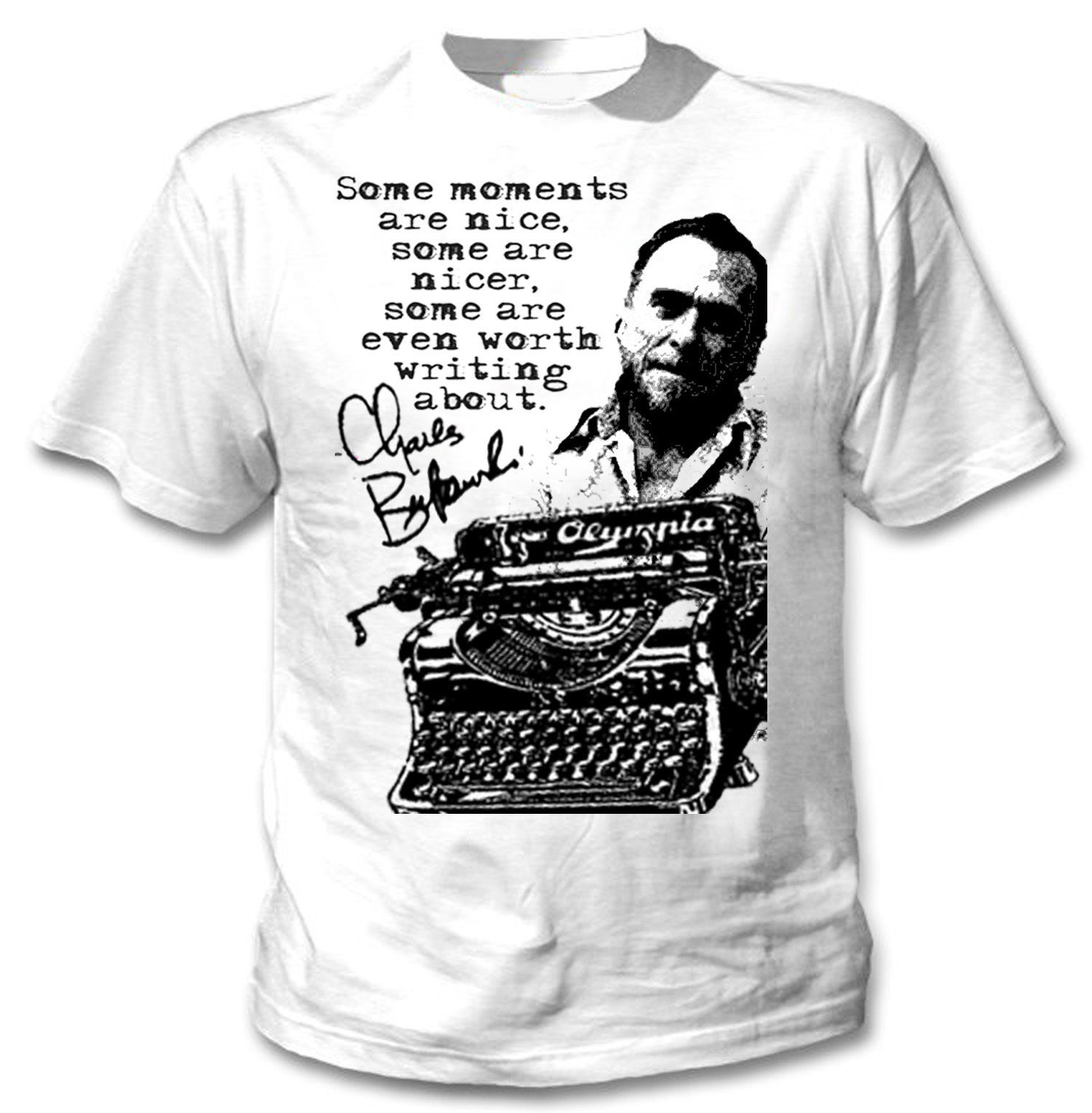 Primary image for CHARLES BUKOWSKI SOME MOMENTS 1 - NEW AMAZING GRAPHIC TSHIRT- S-M-L-XL-XXL