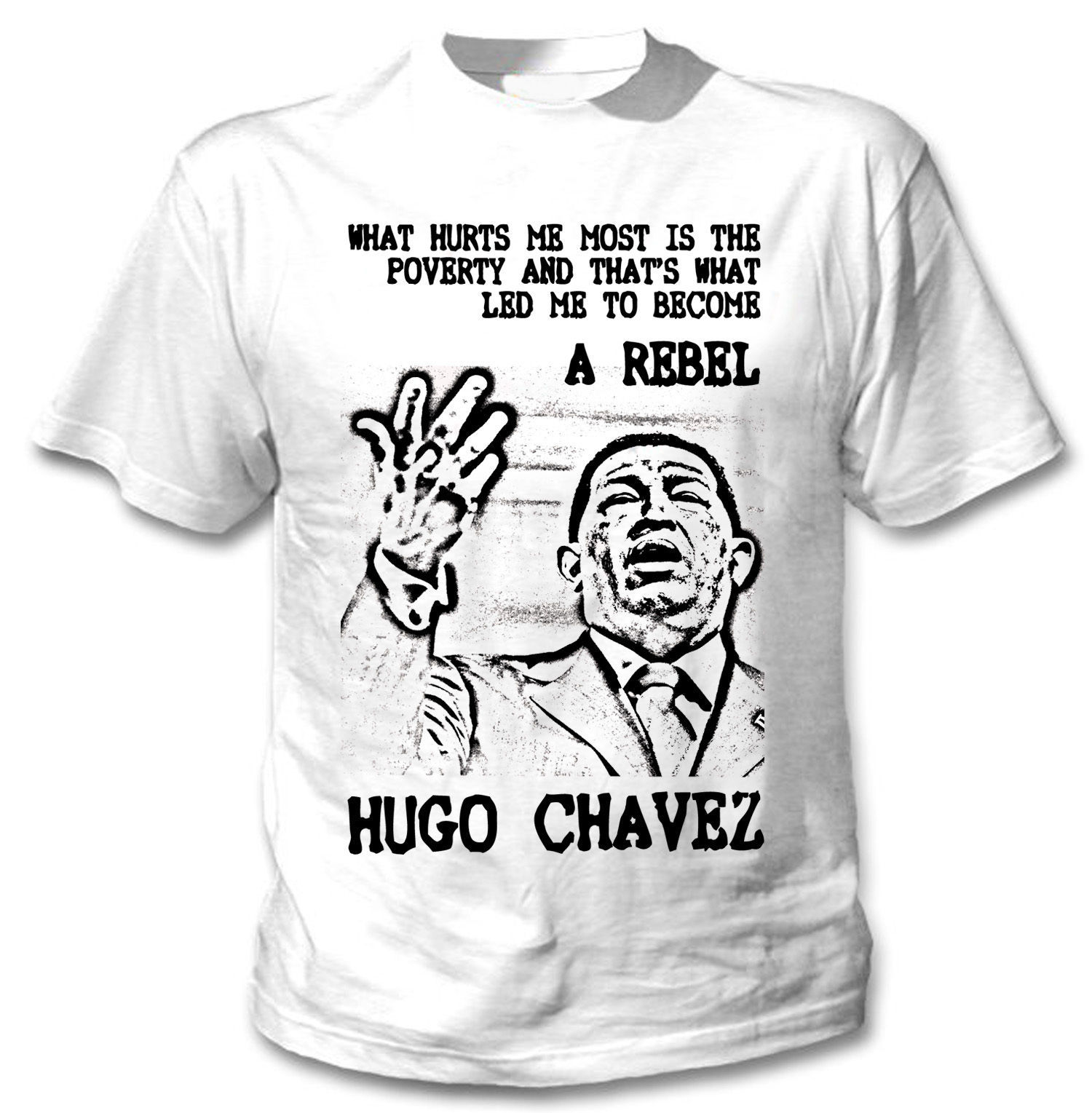 Primary image for HUGO CHAVEZ REBEL  QUOTE 3 -  NEW AMAZING GRAPHIC TSHIRT- S-M-L-XL-XXL
