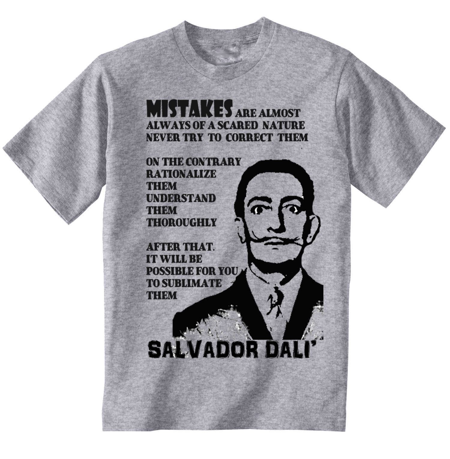 Primary image for SALVADOR DALI  MISTAKES  QUOTE - NEW GRAPHIC GREY TSHIRT- S-M-L-XL-XXL