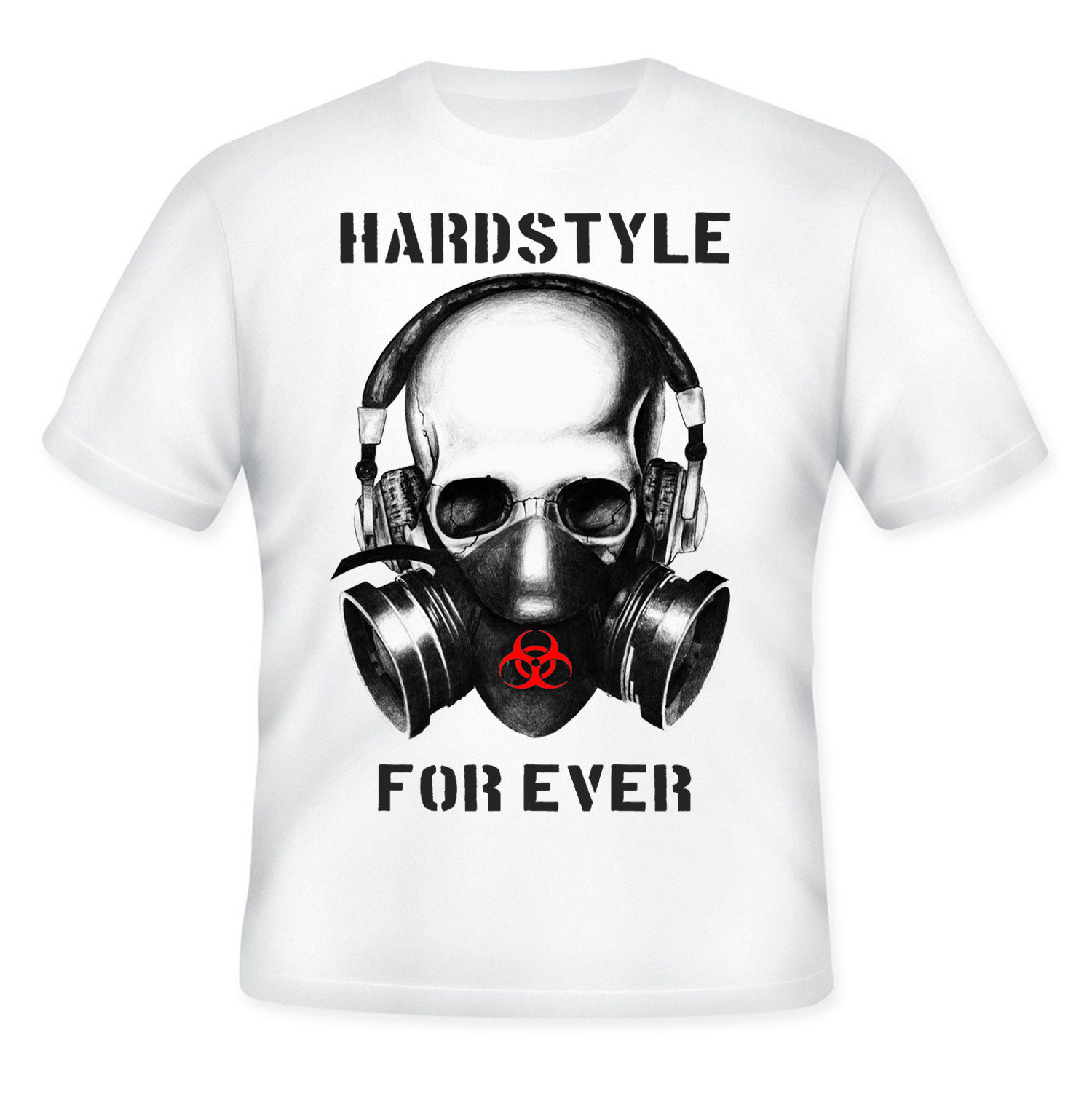 Primary image for HARDSTYLE FOR EVER - NEW AMAZING GRAPHIC QUOTE T-SHIRT - S-M-L-XL-XXL