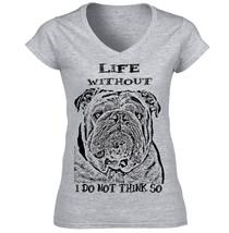 British Bulldog Life Withouht Black Amazing Cotton Grey Tshirt S M L Xl Xxl - $25.68