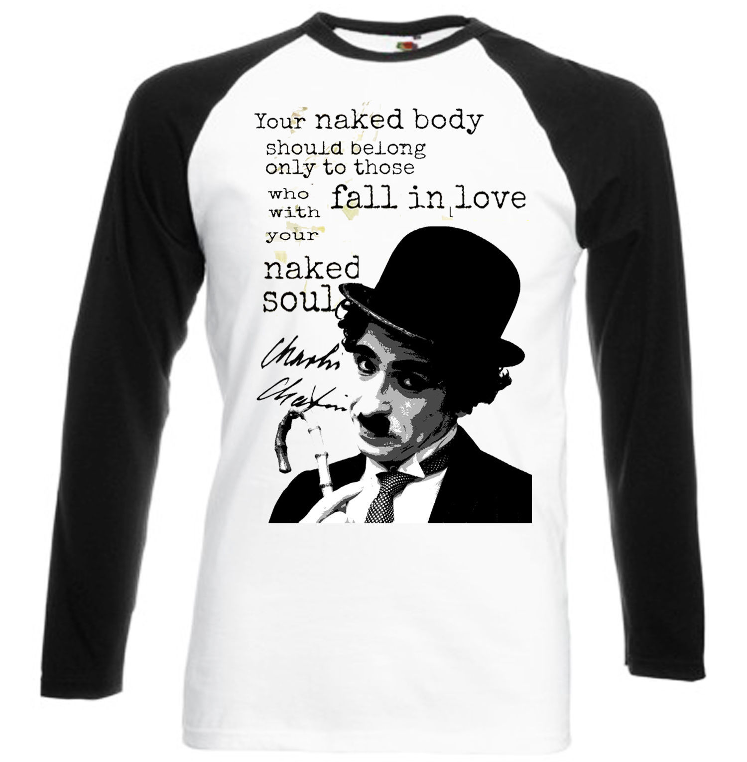 CHARLIE CHAPLIN YOUR NAKED BODY QUOTE   - NEW BASEBALL TSHIRT S-M-L-XL-XXL - $39.25