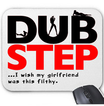 DUBSTEP FILTHY - MOUSE MAT/PAD AMAZING DESIGN - $15.15