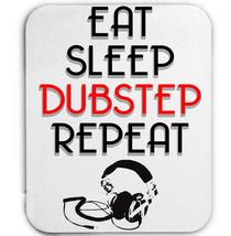 EAT SLEEP DUBSTEP REPEAT - MOUSE MAT/PAD AMAZING DESIGN - $13.95
