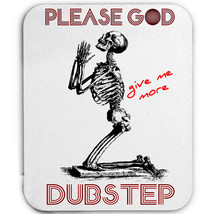 Dubstep Please God Give Me More   Mouse Mat/Pad Amazing Design - $11.99