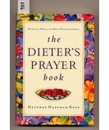 The Dieter's Prayer Book by Heather Harpham Kopp HC - $6.25