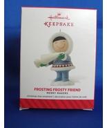 Hallmark Keepsake Frosting Frosty Friend Merry Makers Tree Ornament No ... - $7.99