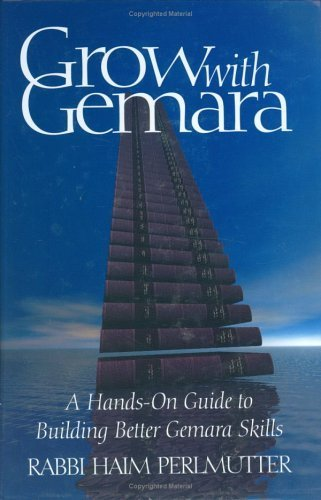 Primary image for Grow with Gemara: A Hands-On Guide to Building Better Gemara Skills by Haim P...