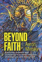 Beyond Faith: Exploring Judaism and comparing it to other religions, phi... - $19.95
